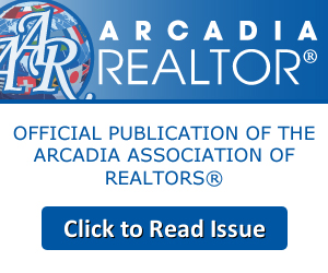 Official Publication of the Arcadia Association of Realtors - Click to Read Issue